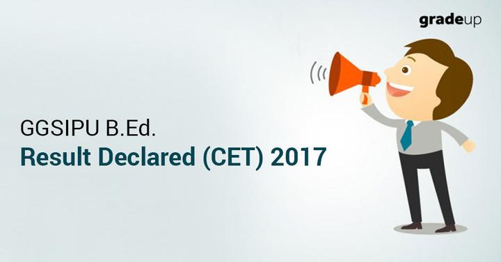 जीजीएसआईपीयू बीएड परिणाम घोषित (सीईटी) 2017- अभी जांचें