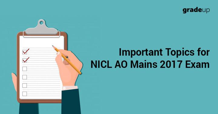 एनआईसीएल एओ मेंस परीक्षा 2017 के लिए महत्वपूर्ण विषय