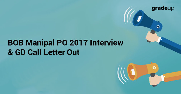 BOB Manipal PO 2017 Interview & GD Call Letter Out, Download Here!