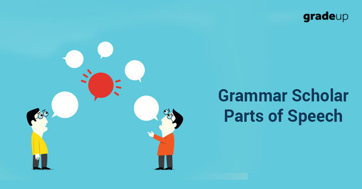 Grammar Scholar : Parts of Speech