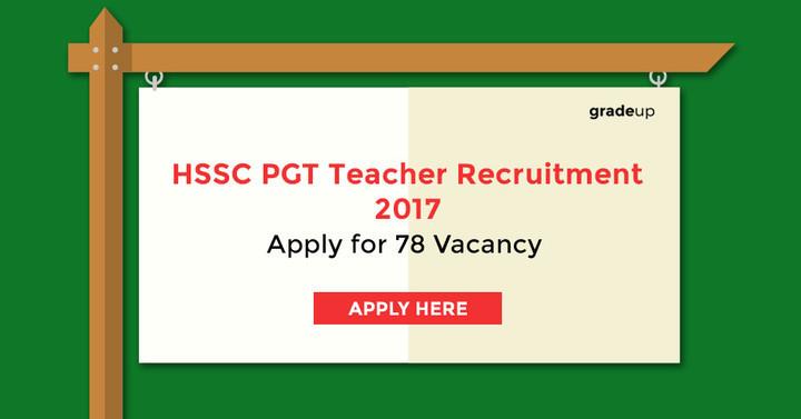 एचएसएससी पीजीटी टीचर भर्ती 2017: 78 रिक्त पदों के लिए आवेदन करें