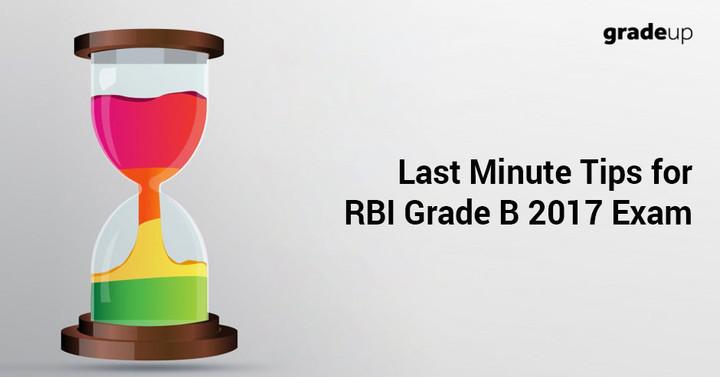 आरबीआई ग्रेड बी 2017 परीक्षा के लिए महत्वपूर्ण अंतिम मिनट सुझाव