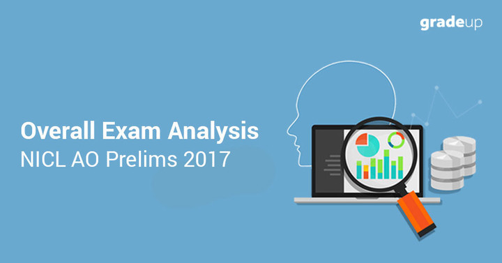 एनआईसीएल एओ प्रीमिम्स 2017 कुल मिलाकर परीक्षा विश्लेषण और अपेक्षित कटऑफ
