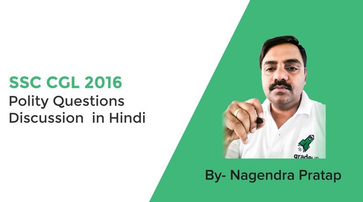 Indian Polity Questions Asked in SSC CGL 2016 (Part 1)