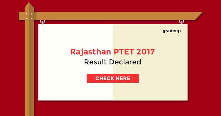 राजस्थान पीटीईटी परिणाम 2017 घोषित - यहां देखें