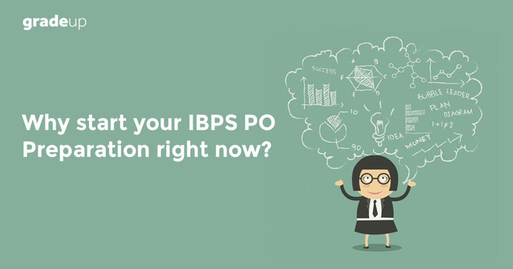 Kickstart your IBPS PO 2018 Preparation Now, Check Imp Reasons Here!