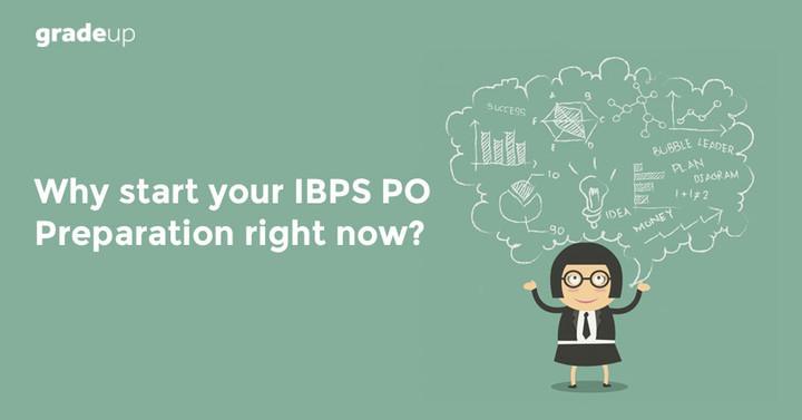 Kickstart your IBPS PO 2018 Preparation Now, Check Imp Reasons Here!