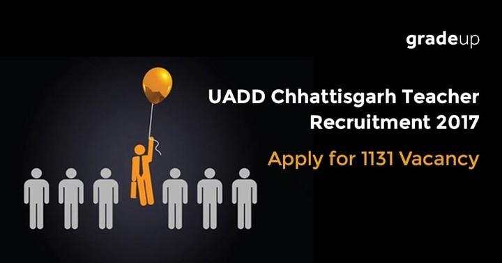 यूएडीडी छत्तीसगढ़ शिक्षक भर्ती 2017: 1131 रिक्ति के लिए आवेदन करें