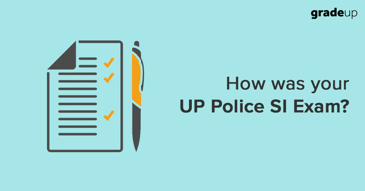 How was your UP Police SI 2017 Exam?