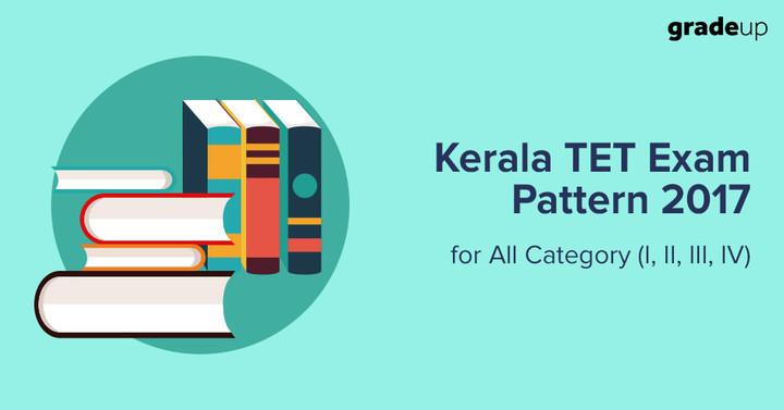 Kerala TET Exam Pattern 2017 for All Category (I, II, III, IV)