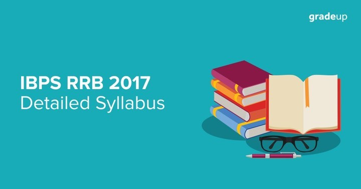 IBPS RRB Syllabus 2017 Prelims - Officer Scale 1 & Office Assistant