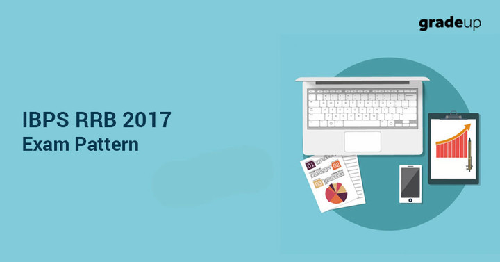 IBPS RRB Exam Pattern 2017 - Office Assistant & Officer Scale I