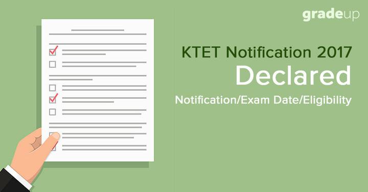 KTET Notification 2017 Declared – Exam Date/Eligibility/Fees