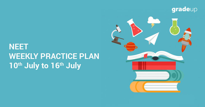 NEET Weekly Plan: July 10 to 16