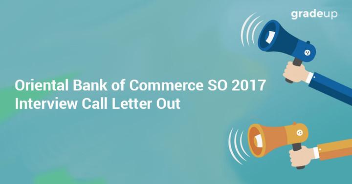 ओरिएंटल बैंक ऑफ़ कॉमर्स एसओ 2017 साक्षात्कार कॉल पत्र जारी , यहां डाउनलोड करें !!