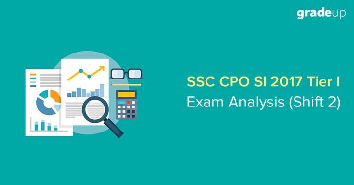 एसएससी सीपीओ 2017 परीक्षा एनालिसिस - 1 जुलाई (दूसरा स्लॉट)