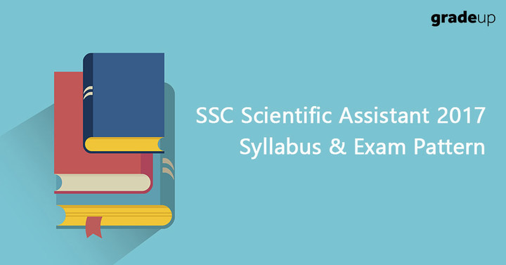 SSC Scientific Assistant Syllabus & Exam Pattern 2017 (Part I, II)