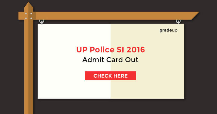 UP Police SI 2016 Admit Card out - Download Now