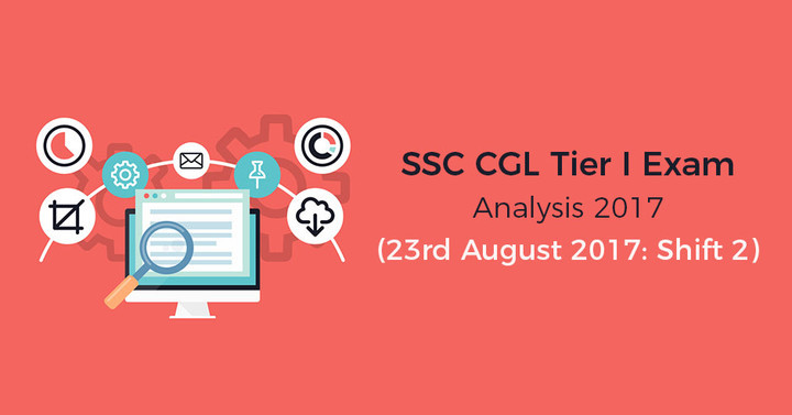 SSC CGL Exam Analysis 2017 Tier I: 23rd August 2017 Shift 2