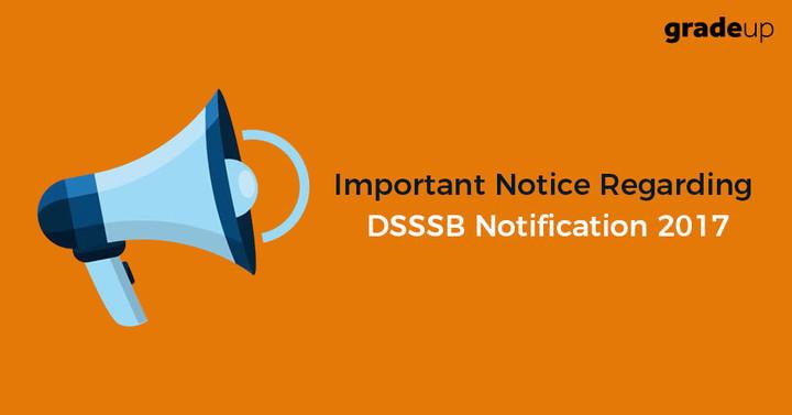 Important Notice Regarding DSSSB Teacher Notification 2017