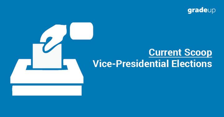 करेंट स्कूप- भारत में उपराष्ट्रपति चुनाव