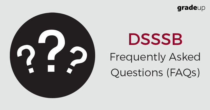 Frequently Asked Questions (FAQs) for DSSSB Recruitment 2017 (LDC/ DASS/Assistant)