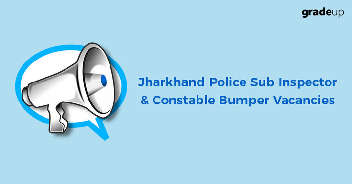 Jharkhand Police Sub Inspector & Constable Recruitment 2017-Apply Now