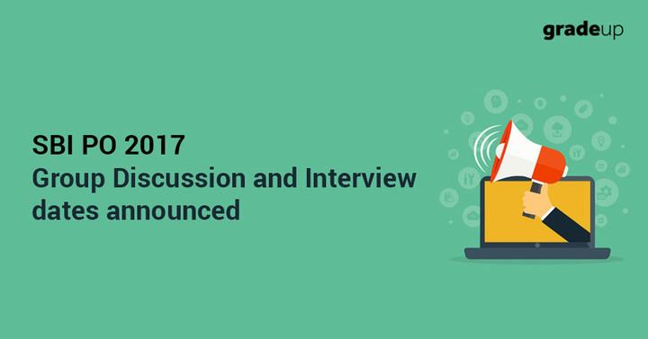 एसबीआई पीओ 2017 समूह चर्चा और साक्षात्कार दिनांक घोषित, यहां विवरण दे