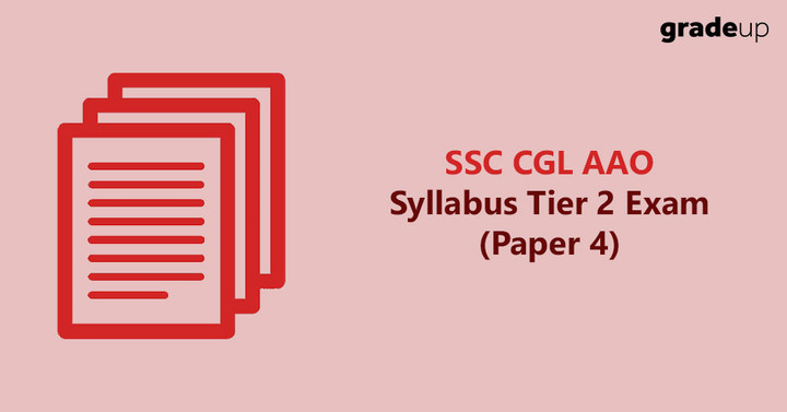 SSC CGL Tier 2 Assistant Audit Officer (AAO) Syllabus & Exam Pattern