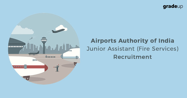 Airports Authority of India - Junior Assistant (Fire Services) Recruitment 2017 Out!