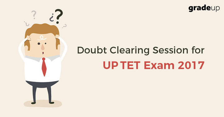Doubt Clearing Session for UPTET & Other Teaching Exam 2017