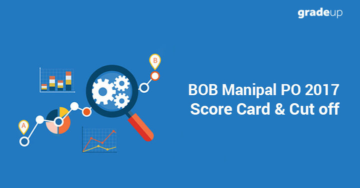 BOB Manipal PO 2017 Score Card Released, Check here!