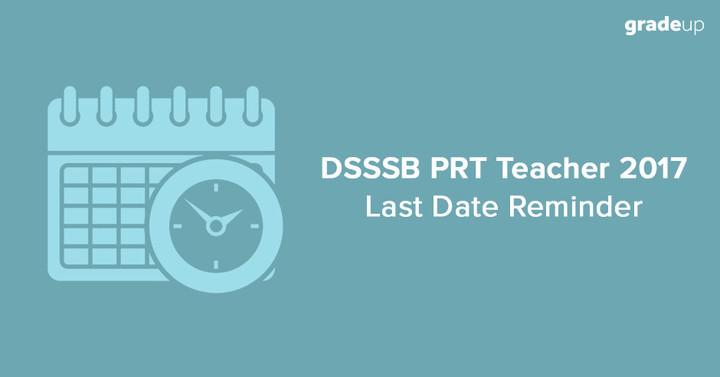 डीएसएसएसबी पीआरटी शिक्षक 2017: अंतिम तिथि अनुस्मारक
