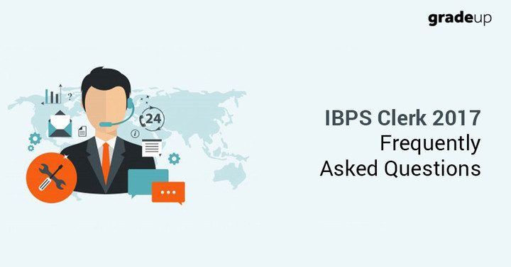 Frequently Asked Questions (FAQs) for IBPS Clerk Exam 2017