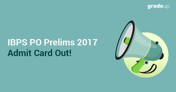 IBPS PO Admit Card 2017 Out for Prelims, Download Call Letter Here!