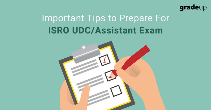 9 Important Tips to prepare for ISRO UDC/Assistant 2017 Exam