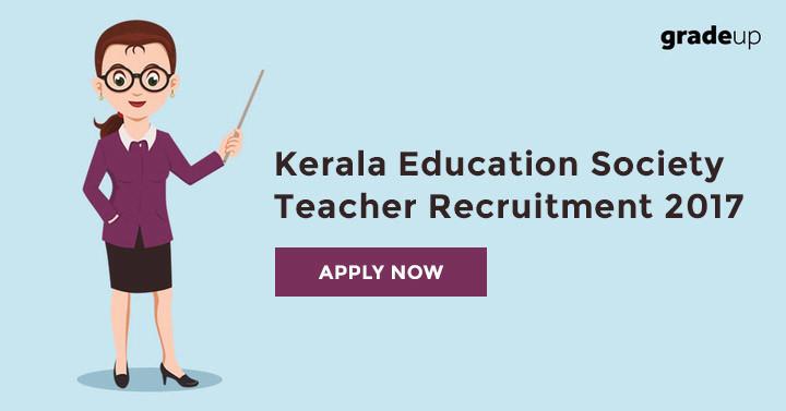 Kerala Education Society Teacher Recruitment 2017 – Apply Now