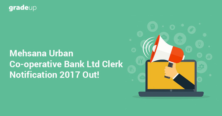Mehsana Urban Co-operative Bank Clerk 2017 Recruitment Notification Out, Apply Online Now!
