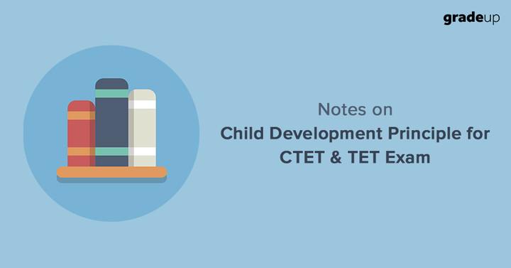 Notes on Child Development Principle for CTET & TET Exam