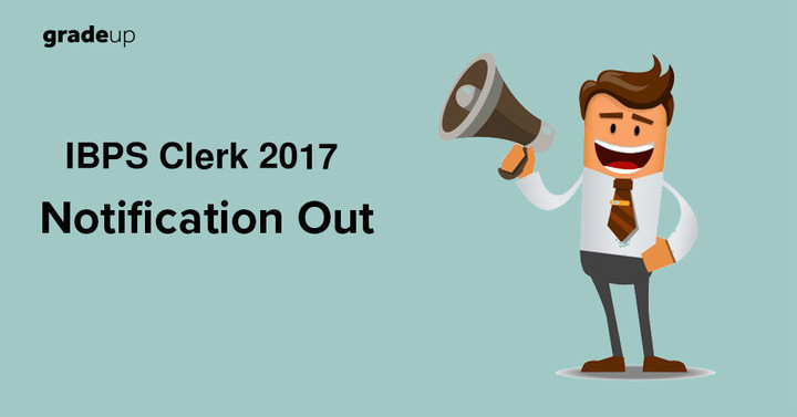 IBPS Clerk 2017 Recruitment Notification Out, Download PDF!