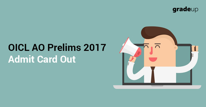 OICL AO Admit Card 2017 Out for Prelims, Download Call Letter Here!