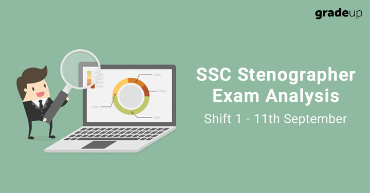 SSC Stenographer 2017 Exam Analysis - 11th September (Shift 1)