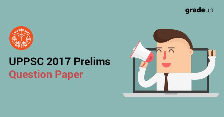 यूपीपीएससी पीसीएस प्रीमिम्स 2017 जनरल स्टडीज 1 मूल प्रश्न पत्र