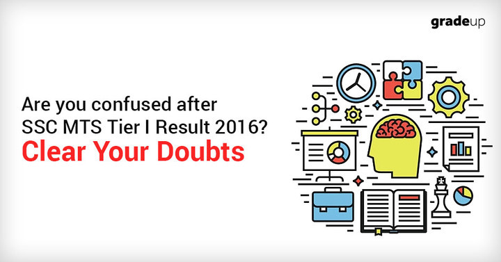 Are you confused after SSC MTS Tier I Result 2016?