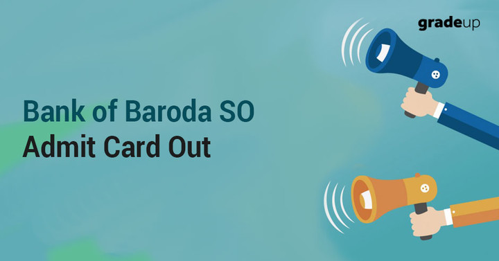 Bank of Baroda SO Admit Card 2018 Out, Download BOB Call letter here!