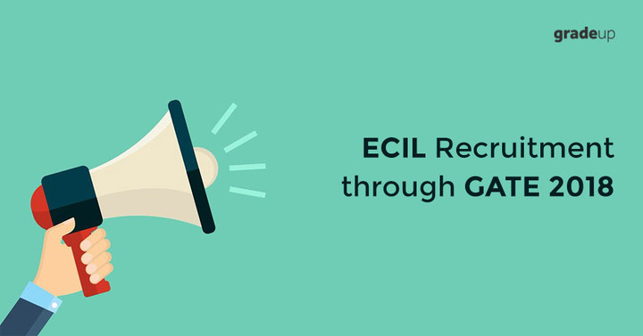 ECIL Recruitment through GATE 2018 (84 Vacancy), Apply Online Here!