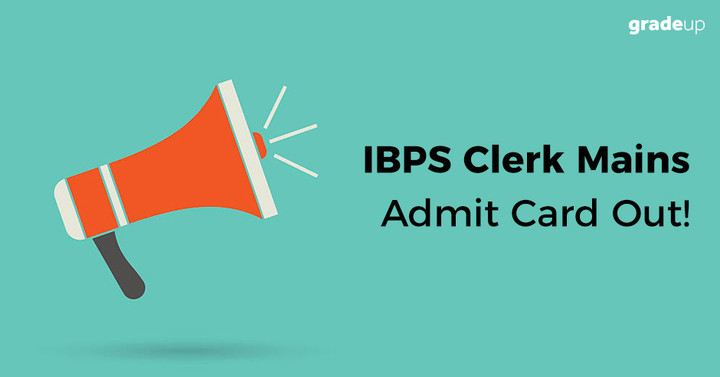 IBPS Clerk Mains Admit Card 2017 Out, Download Call letter here!