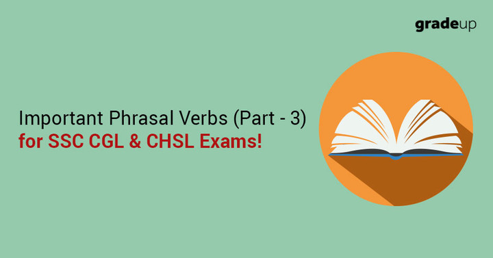 Important Phrasal Verbs for SSC CGL & CHSL Exams (Part-3)!
