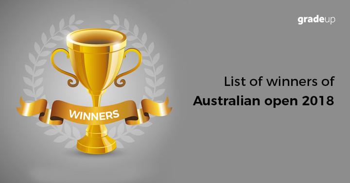 List of Australian open 2018 winners, Check here!