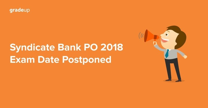Syndicate Bank PO Exam Date 2018 Postponed, Check New Date Here!